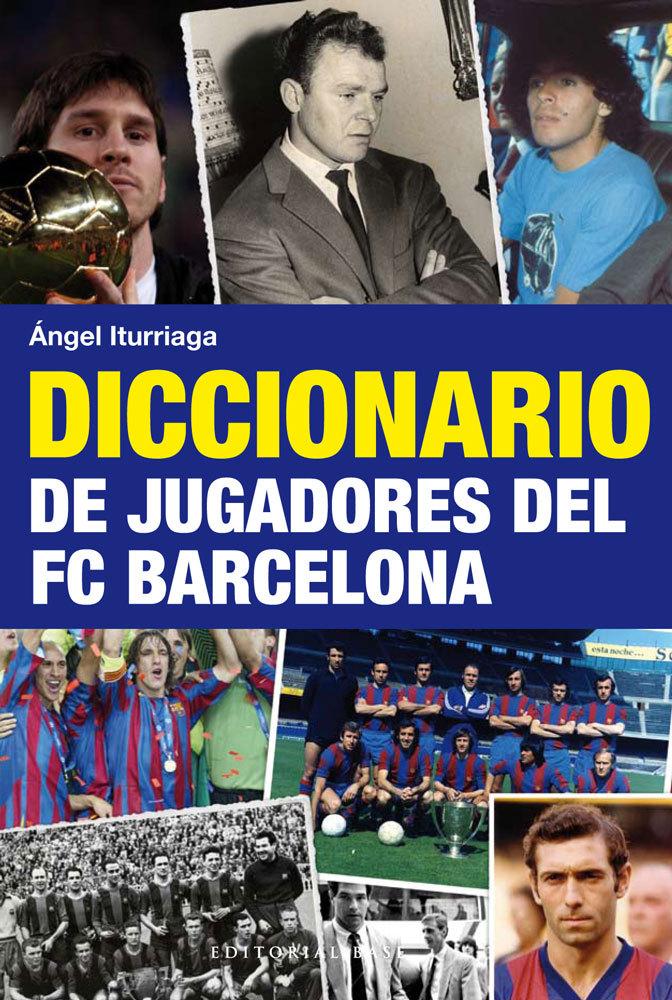 DICCIONARIO DE JUGADORES DEL FC BARCELONA