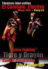 ACTION FIGHTING: TIGRE Y DRAGÓN. EL COMBATE EFECTIVO: MUAY THAI + KUNG FU. TÉCNICAS INTERESTILOS