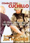 COMBATE CON CUCHILLO. EL LIBRO DEFINITIVO SOBRE ARMAS BLANCAS