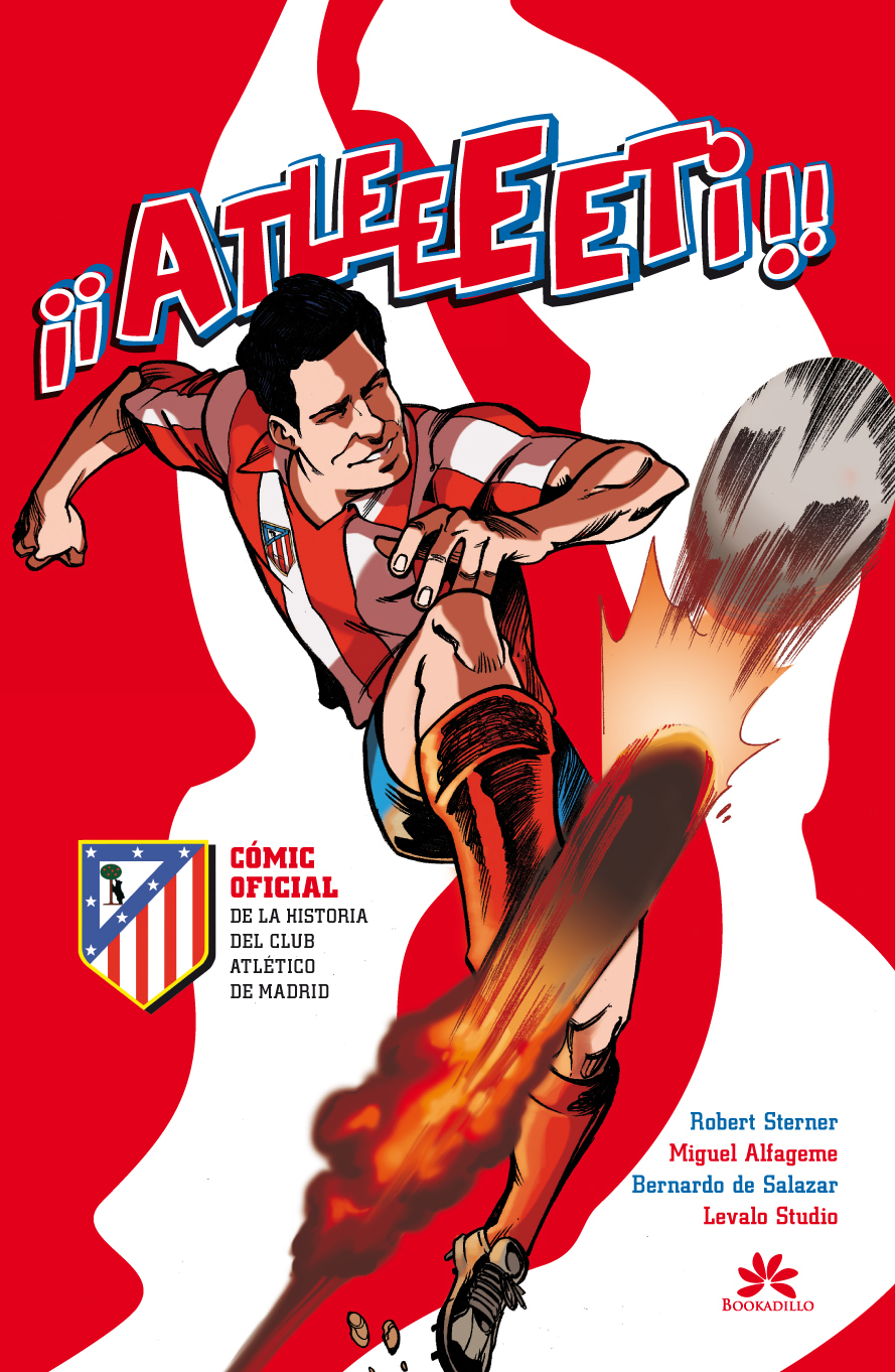 ATLEEEETI!!. COMIC OFICIAL DE LA HISTORIA DEL CLUB ATLÉTICO DE MADRID