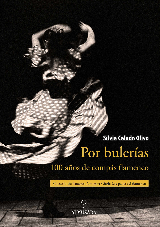 POR BULERÍAS. 100 AÑOS DE COMPÁS FLAMENCO