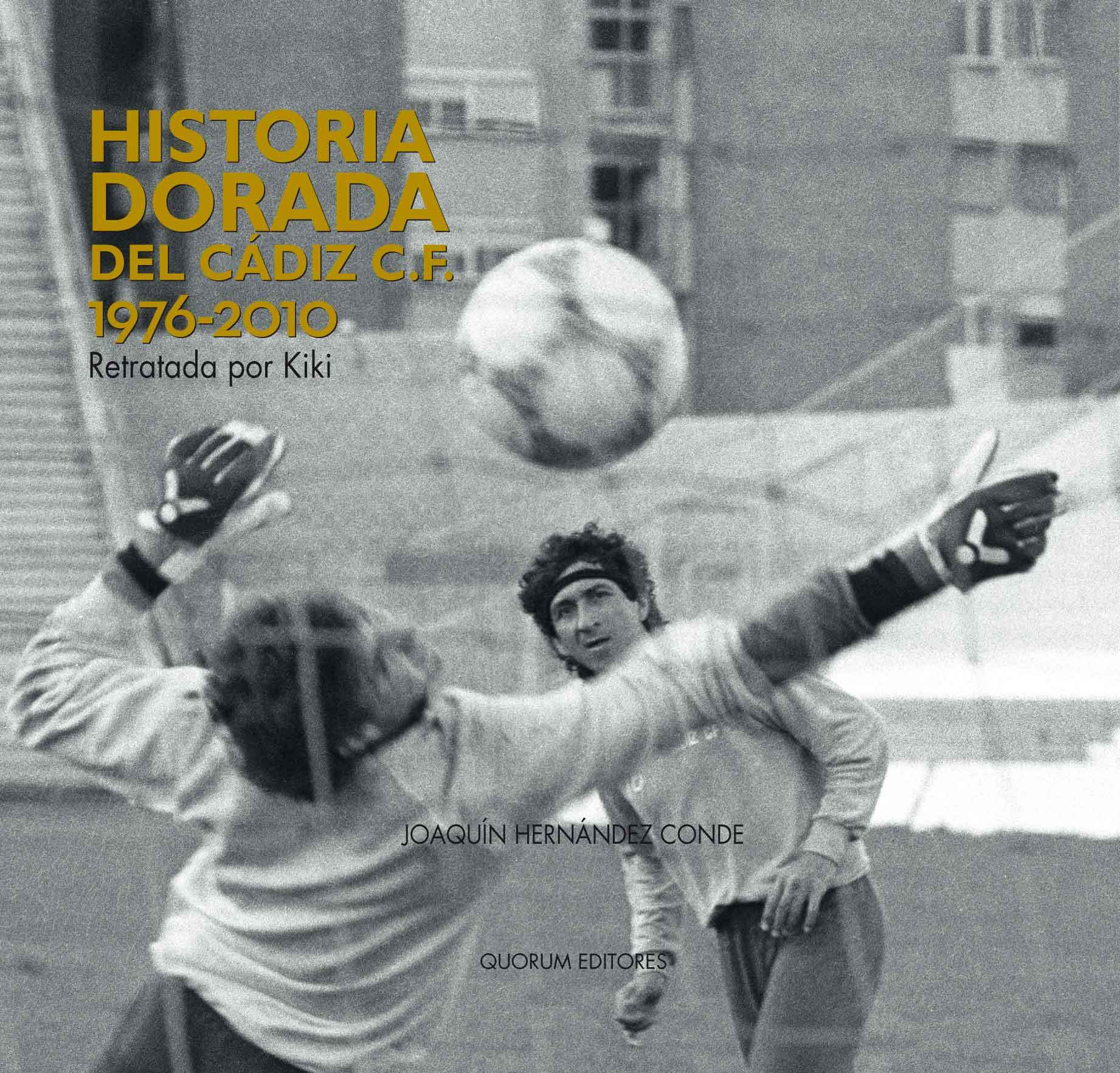 HISTORIA DORADA DEL CÁDIZ C.F. 1976-2010