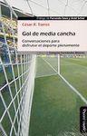 GOL DE MEDIA CANCHA. CONVERSACIONES PARA DISFRUTAR EL DEPORTE PLENAMENTE