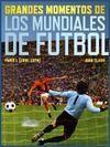 GRANDES MOMENTOS DE LOS MUNDIALES DE FÚTBOL. PARTE I (1930-1974)