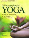 EL LIBRO COMPLETO DEL YOGA. EL YOGA DE LA RESPIRACIÓN, DE LAS POSTURAS DE LA MEDITACIÓN