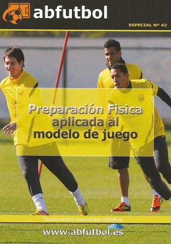ESPECIAL Nº 42. PREPARACIÓN FÍSICA APLICADA AL MODELO DE JUEGO