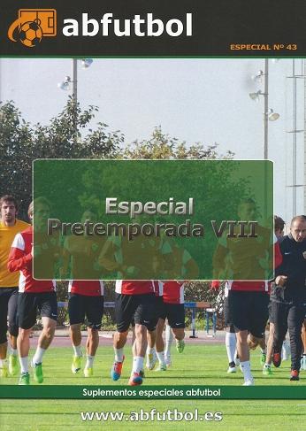 ESPECIAL Nº 43. ESPECIAL PRETEMPORADA VIII
