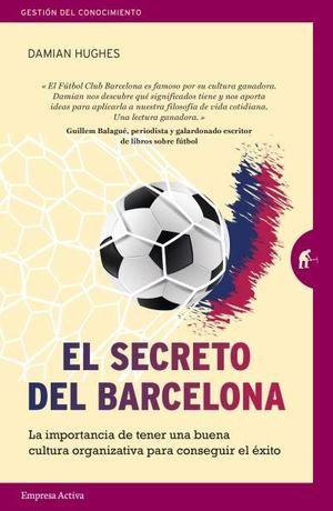 EL SECRETO DEL BARCELONA. LA IMPORTANCIA DE TENER UNA BUENA CULTURA ORGANIZATIVA PARA CONSEGUIR EL ÉXITO
