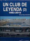 UN CLUB DE LEYENDA (3) 1983-2010