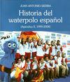 HISTORIA DEL WATERPOLO ESPAÑOL II 1999-2008