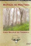 BUFALO DE MONTAÑA. CAZA SALVAJE EN TANZANIA DVD