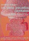 LOS SIETE PECADOS CAPITALES DEL AJEDREZ