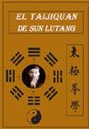 EL TAIJIQUAN DE SUN LUTANG