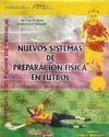 NUEVOS SISTEMAS DE PREPARACIÓN FÍSICA EN FÚTBOL DE 7 A 13 AÑOS (ESCUELA E INFANTIL)