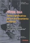 FÚTBOL SALA. TAREAS SIGNIFICATIVAS PARA EL ENTRENIMIENTO INTEGRADO VOL 1