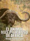 EL ANIMAL MÁS PELIGROSO DE ÁFRICA