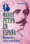 MARIUS PETIPA EN ESPAÑA, 1844-1847 : MEMORIAS Y OTROS MATERIALES