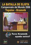 LA BATALLA DE ELISTA : CAMPEONATO DEL MUNDO 2006