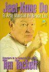JEET KUNE DO: EL ARTE MARCIAL DE BRUCE LEE