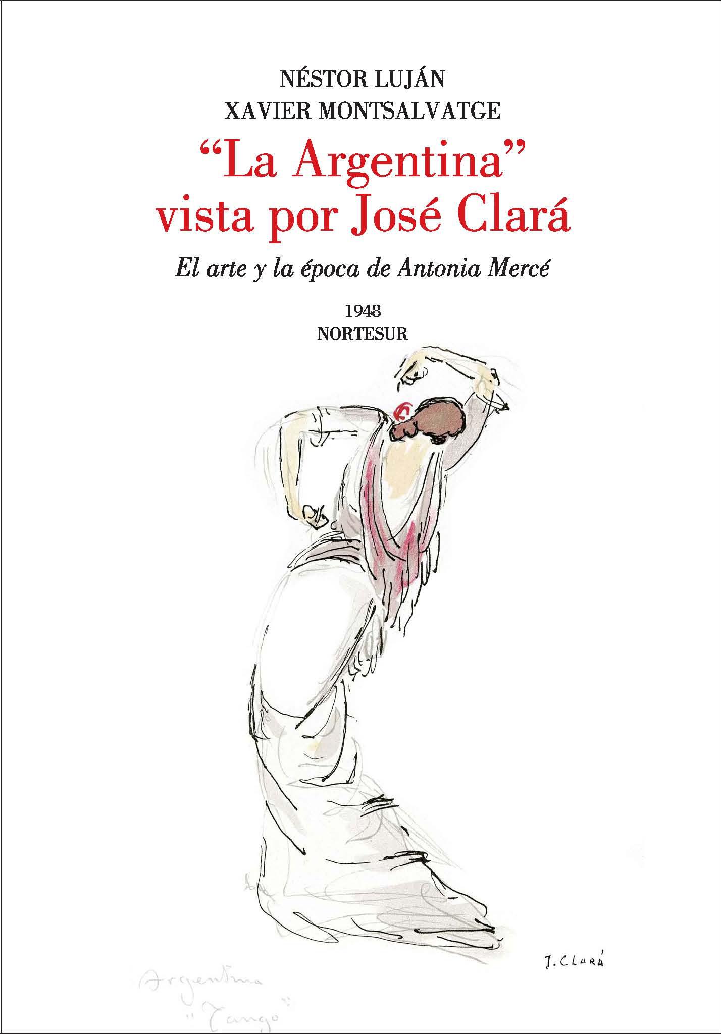 «LA ARGENTINA», VISTA POR JOSÉ CLARÁ. EL ARTE Y LA ÉPOCA DE ANTONIA MERCÉ
