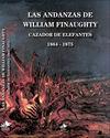 LAS ANDANZAS DE WILLIAM FINAUGHTY, CAZADOR DE ELEFANTES, 1864-1875