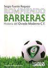 ROMPIENDO BARRERAS. HISTORIA DEL OVIEDO MODERNO C.F.