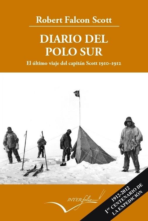 DIARIO DEL POLO SUR. EL ÚLTIMO VIAJE DEL CAPITÁN SCOTT 1910-1912