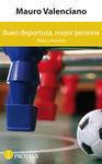 BUEN DEPORTISTA, MEJOR PERSONA : ÉTICA Y DEPORTE