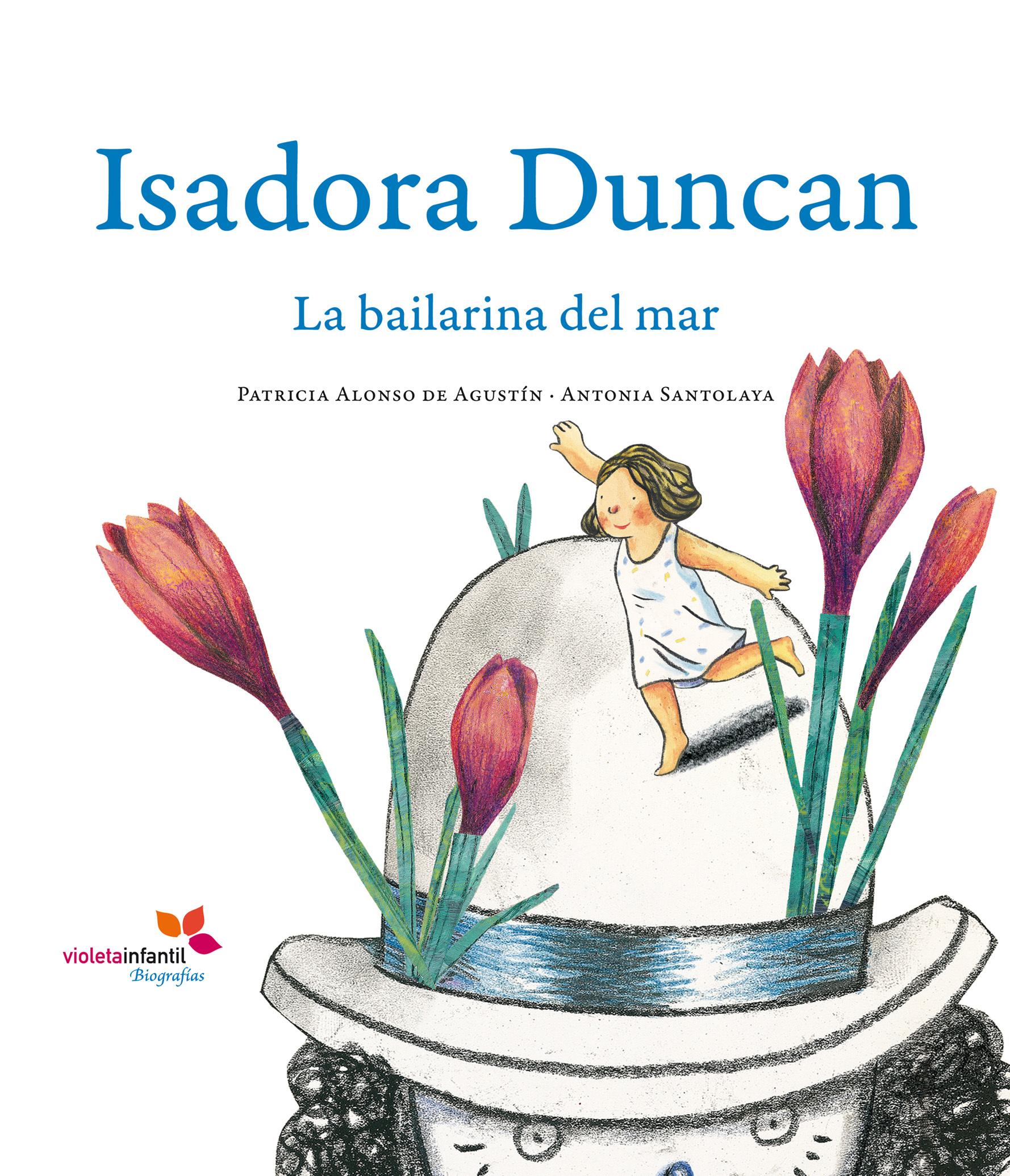 ISADORA DUNCAN. LA BAILARINA DEL MAR.