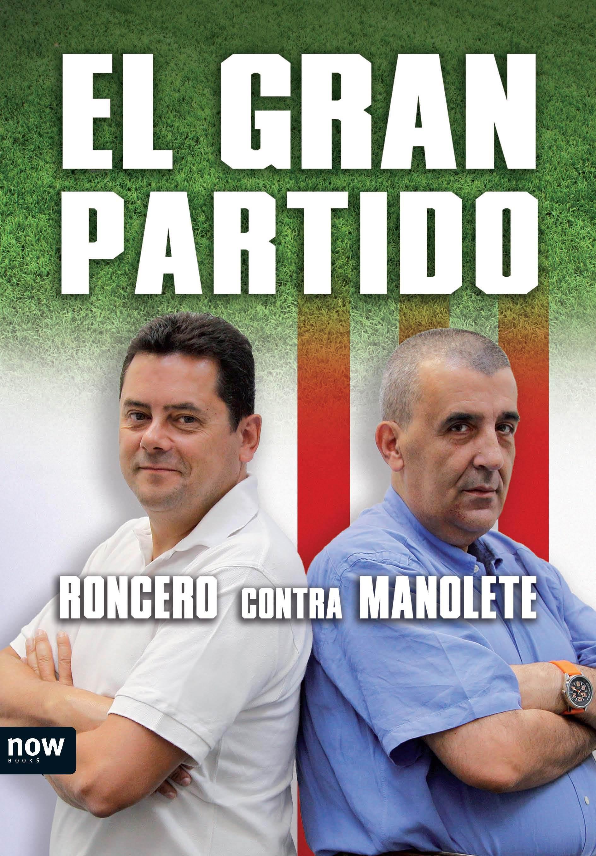 EL GRAN PARTIDO. RONCERO CONTRA MANOLETE