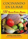 COCINANDO EN LA MAR. 150 RECETAS FÁCILES Y RÁPIDAS