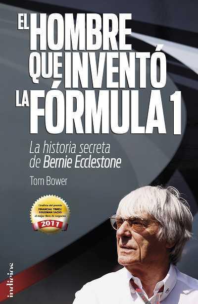 EL HOMBRE QUE INVENTÓ LA FÓRMULA 1 : LA HISTORIA SECRETA DE BERNIE ECCLESTONE