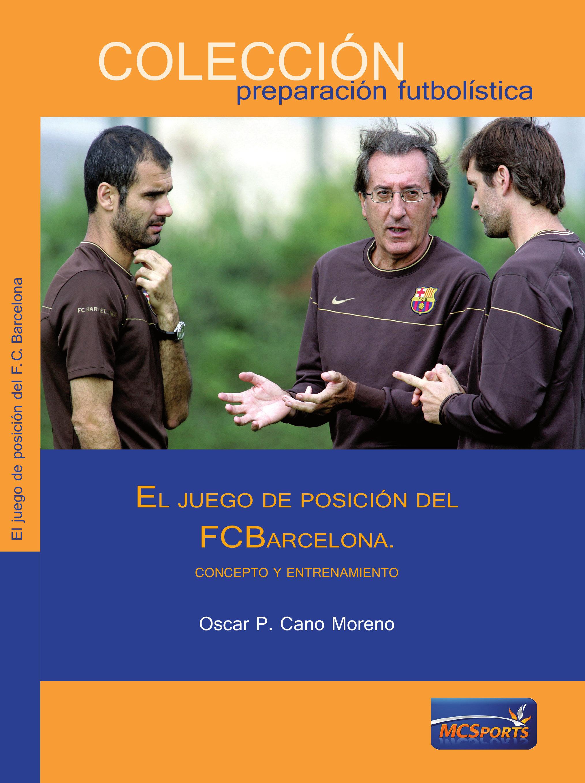 EL JUEGO DE POSICIÓN DEL FC. BARCELONA: CONCEPTO Y ENTRENAMIENTO
