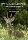 MANUAL PARA EL PERFECTO CAZADOR DE CORZOS O CÓMO TENER ÉXITO CON LOS DUENDES DEL BOSQUE