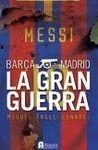 MADRID-BARÇA, BARÇA-MADRID. LA GRAN GUERRA