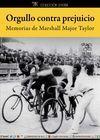 ORGULLO CONTRA PREJUICIO. MEMORIAS DE MARSHALL W. MAJOR TAYLOR