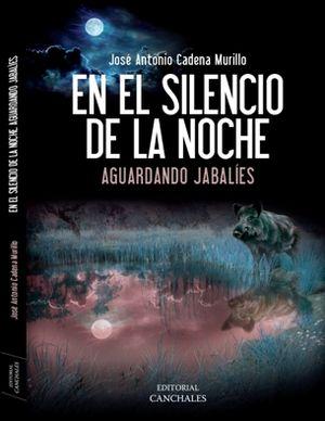 EN EL SILENCIO DE LA NOCHE. AGUARDANDO JABALÍES