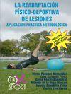 LA READAPTACIÓN FÍSICO DEPORTIVA DE LESIONES + 2 DVD