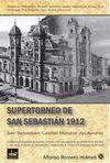 SUPERTORNEO DE SAN SEBASTIÁN 1912. SAN SEBASTIÁN: CAPITAL MUNDIAL DEL AJEDREZ