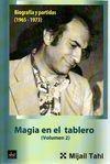 MAGIA EN EL TABLERO (VOLUMEN 2) BIOGRAFÍA Y PARTIDAS (1965-1973)