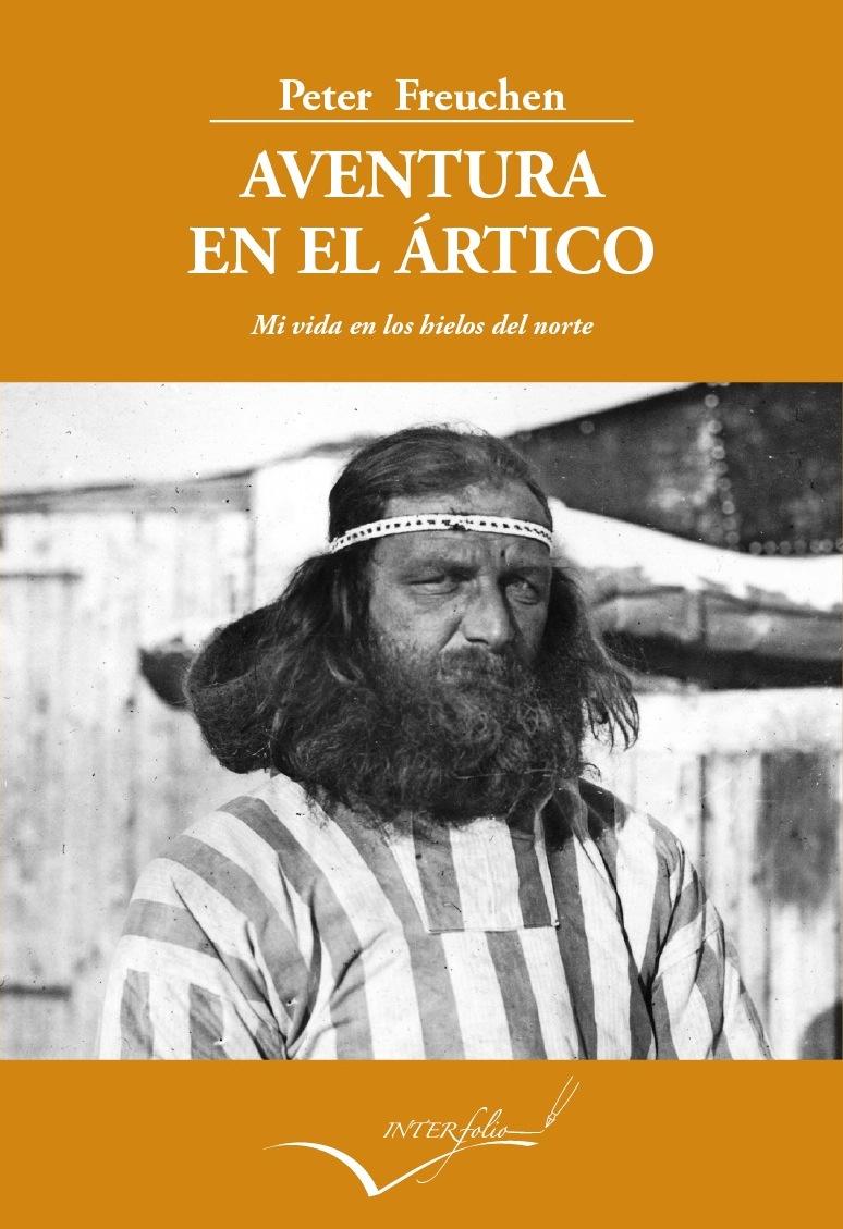 AVENTURA EN EL ÁRTICO: MI VIDA EN LOS HIELOS DEL NORTE