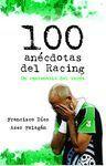 100 ANÉCDOTAS DEL RACING : UN CENTENARIO DEL REVÉS