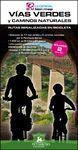 VÍAS VERDES Y CAMINOS NATURALES. RUTAS SEÑALIZADAS EN BICICLETA-VOLUMEN 2 (ZONA SUR)