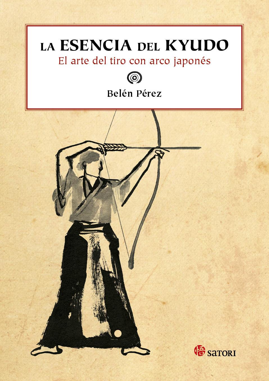 LA ESENCIA DEL KYUDO. EL ARTE DEL TIRO CON ARCO JAPONÉS