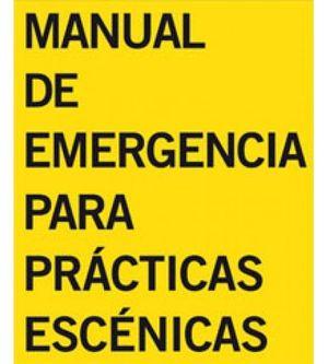 MANUAL DE EMERGENCIA PARA PRÁCTICAS ESCÉNICAS