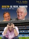 ASALTO AL REAL MADRID. DIARIO DE 838 DÍAS Y NOCHES AL LÍMITE