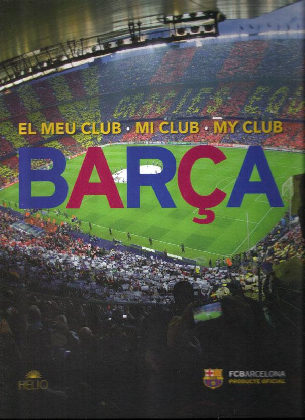BARÇA: EL MEU CLUB / MI CLUB / MY CLUB