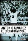 ANTONIO ÁLVAREZ. EL ETERNO MARISCAL
