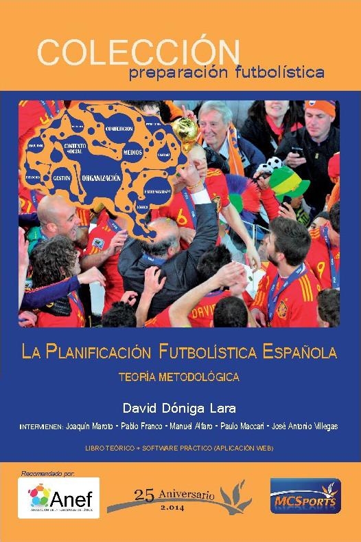 LA PLANIFICACIÓN FUTBOLÍSTICA ESPAÑOLA. TEORÍA Y METODOLÓGICA + SOFTWARE