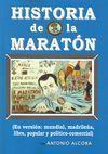 HISTORIA DE LA MARATÓN (EN VERSIÓN MUNDIAL, MADRILEÑA, LIBRE, POPULAR Y POLÍTICO COMERCIAL)